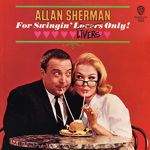 Allan Sherman - For Swingin' Livers Only! [MONO] [Warner Brothers W 1569] (1964)