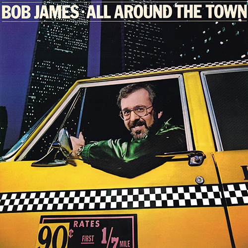 Bob James - All Around The Town [Columbia Tappan Zee G2X 36786] (1981)