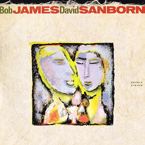 Bob James / David Sanborn - Double Vision [Warner Bros 25393-1] (1986)