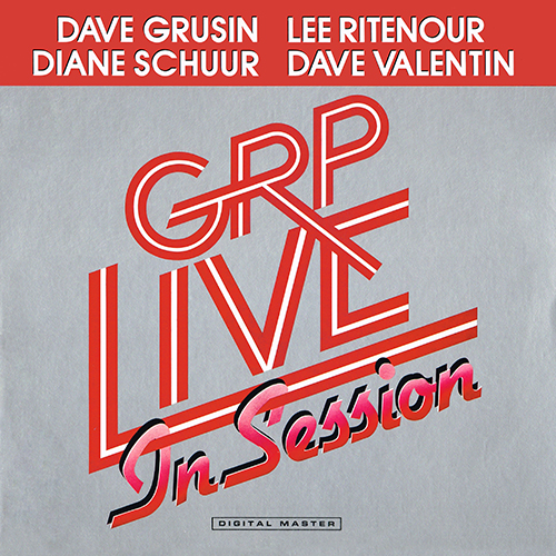 Dave Grusin - GRP Live In Session [GRP GRP-A-1023] (1985)