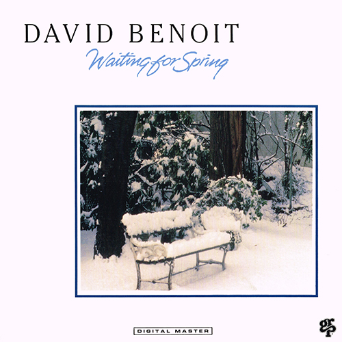 David Benoit: Waiting For Spring [GRP GR-9595] (1989)