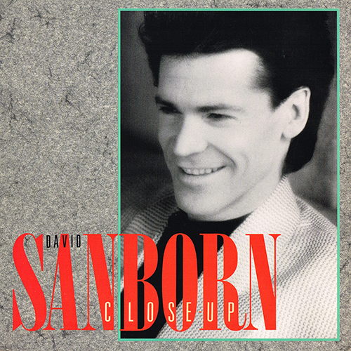David Sanborn - Close-Up [Reprise 9 25715-1] (1988)