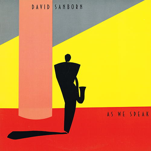 David Sanborn - As We Speak [Warner Bros 9 23650-1] (1982)