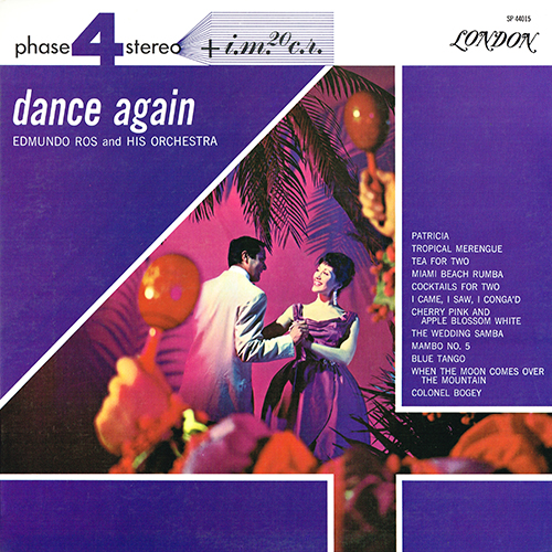 Edmundo Ros And His Orchestra - Dance Again [London Phase 4 SP 44015] (1962)