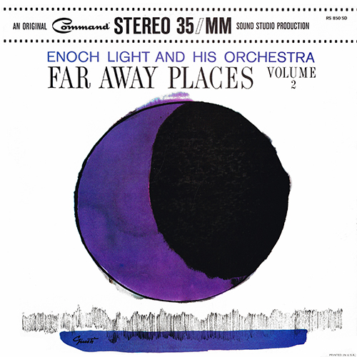 Enoch Light and his Orchestra - Far Away Places Volume 2 [Command RS 850 SD] (1963)