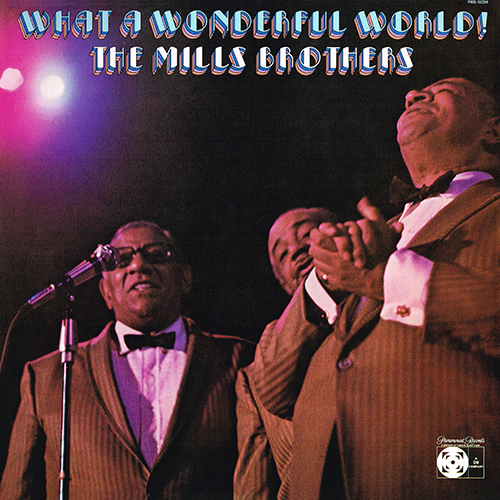 The Mills Brothers - What A Wonderful World [Paramount PAS-6024] (1972)