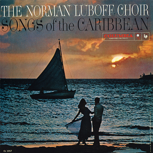 The Norman Luboff Choir - Songs Of The Caribbean [Mono] (Columbia CL 1357) (1959)