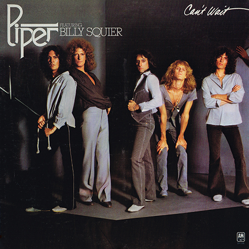Piper (featuring Billy Squier) - Can't Wait [A&M Records SP-3195] (1977)