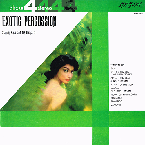 Stanley Black - Exotic Percussion [London Phase 4  SP 44004] (1961)