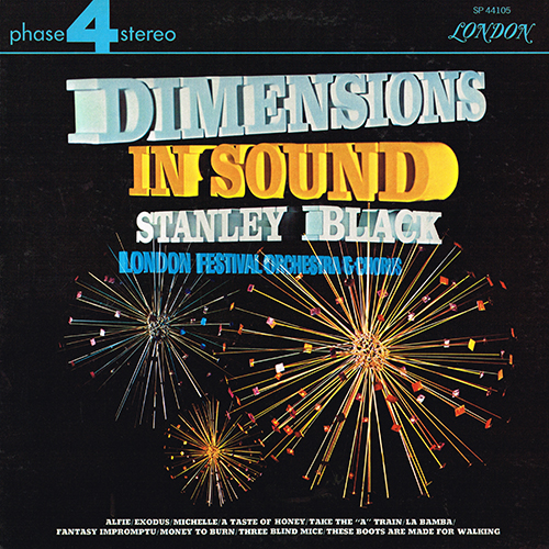 Stanley Black and the London Festival Orchestra & Chorus - Dimensions In Sound [London Phase 4 SP 44105] (1967)