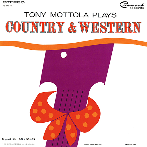 Tony Mottola - Plays Country And Western [reissue of Folk Songs] (Command RS 823 SD) (1961)