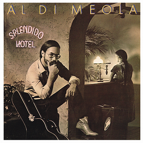 Al Di Meola - Splendido Hotel [Columbia C2X 36270] (May 10, 1980)