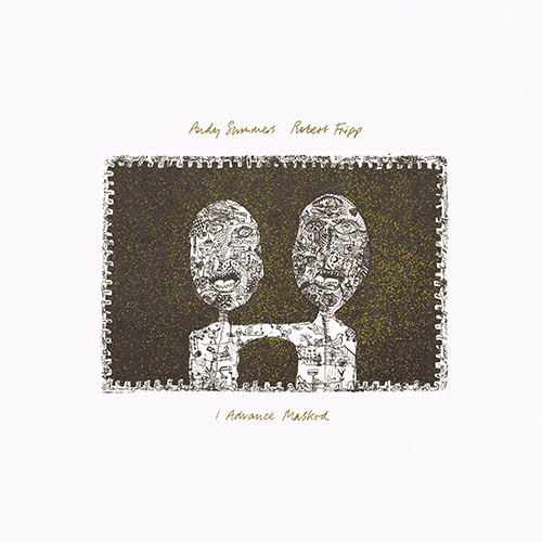 Andy Summers & Robert Fripp - I Advance Masked [A&M SP-4913] (1982)