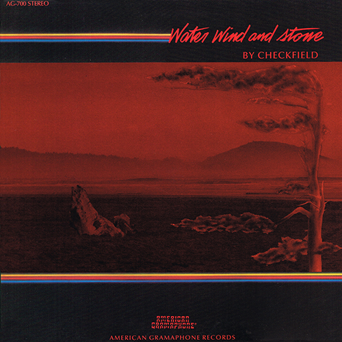 Checkfield - Water Wind And Stone [American Gramaphone AG-700] (1986)