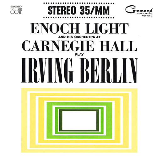 Enoch Light and his Orchestra - At Carnegie Hall Play Irving Berlin [Command RS 840 SD] (1962)