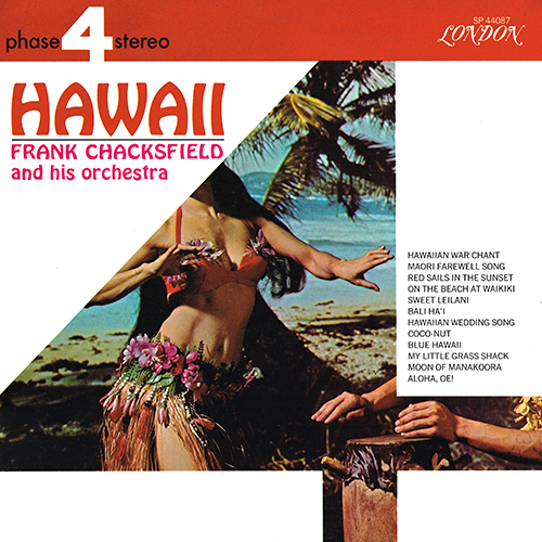 Frank Chacksfield and his Orchestra - Hawaii [London Phase 4 SP 44087] (1967)
