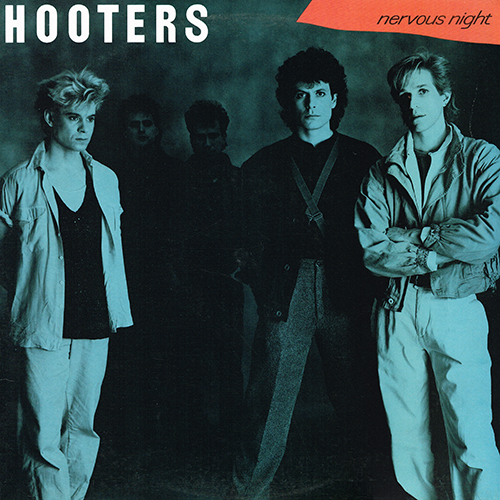 Hooters - Nervous Night [Columbia FC 39912] (6 May 1985)