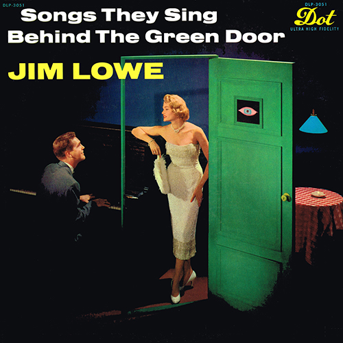 Jim Lowe - Songs They Sing Behind The Green Door [Dot Records  DLP-3051] (1957)