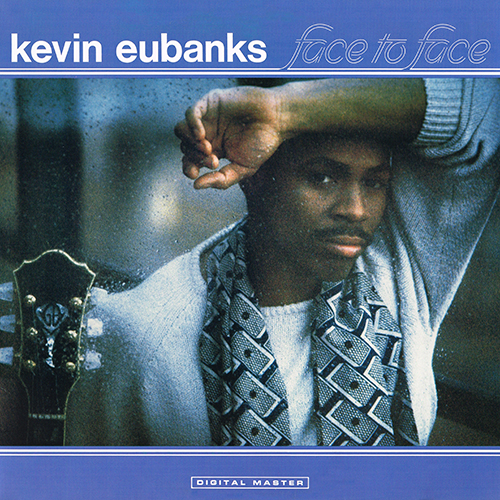Kevin Eubanks - Face To Face [GRP GRP-A-1029] (1986)