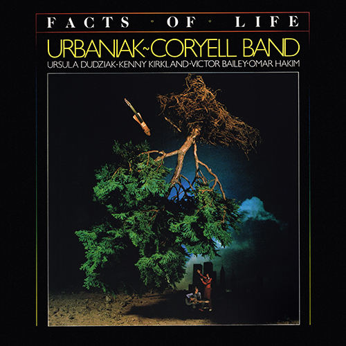 Urbaniak-Coryell Band - Facts Of Life [Love Records USLP-1-1111] (1983)