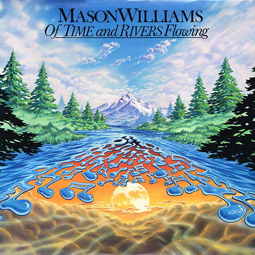 Mason Williams - Of Time And Rivers Flowing [Skookum Records SK-1001] (1984)