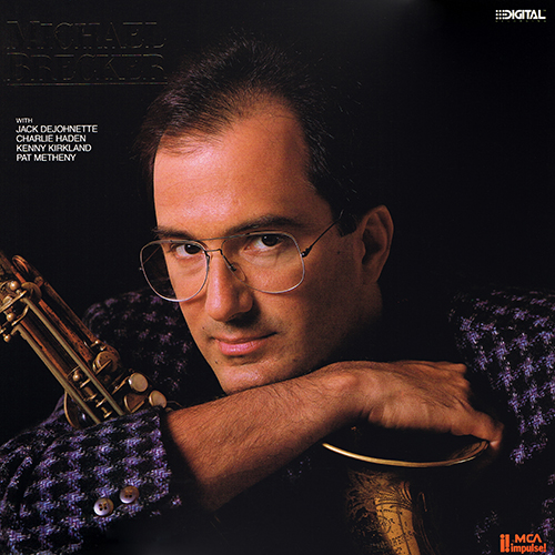 Michael Brecker - Michael Brecker [MCA/Impulse!  MCA-5980] (1987)