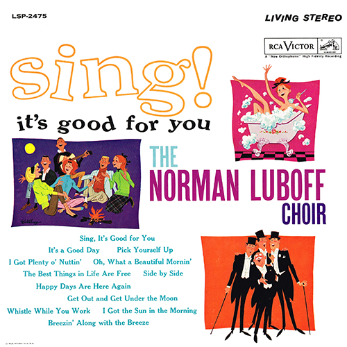Norman Luboff Choir - Sing! It's Good For You [RCA Victor LSP-2475] (1962)