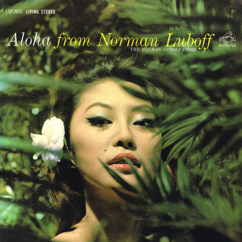 The Norman Luboff Choir - Aloha from Norman Luboff [RCA LSP-2602] (1963)