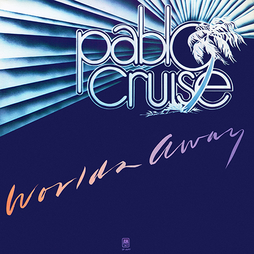 Pablo Cruise - Worlds Away [A&M SP-4697] (1978)