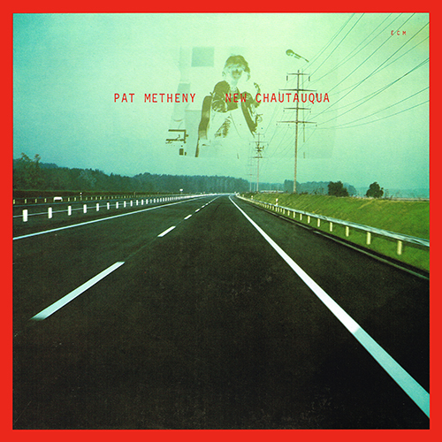 Pat Metheny - New Chautauqua [ECM Records ECM-1-1131] (1979)