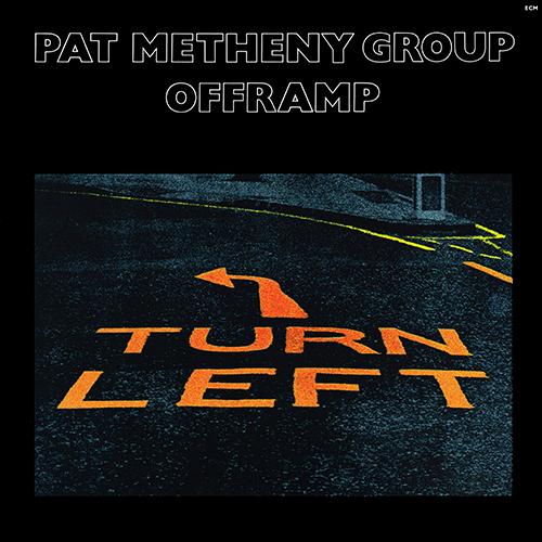 Pat Metheny Group - Offramp [ECM Records ECM-1-1216] (1982)