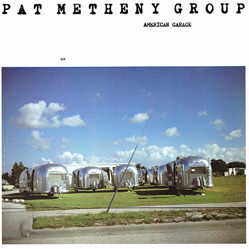 Pat Metheny Group - American Garage [ECM Records ECM 1155] (1979)