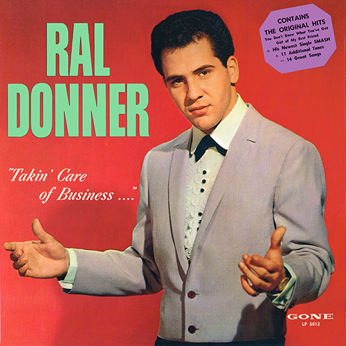 Ral Donner - Takin' Care Of Business [Gone Records  LP-5012] (25 September 1961)