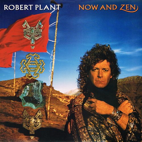 Robert Plant - Now And Zen [Es Paranza A1 90863] (02-29-1988)