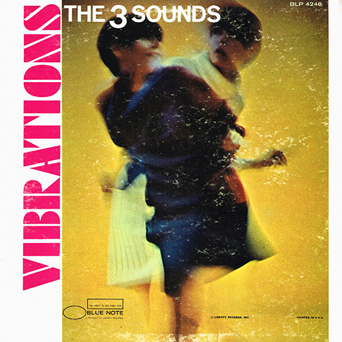 The 3 Sounds - Vibrations [Blue Note BLP 4248] (Jan 1967)