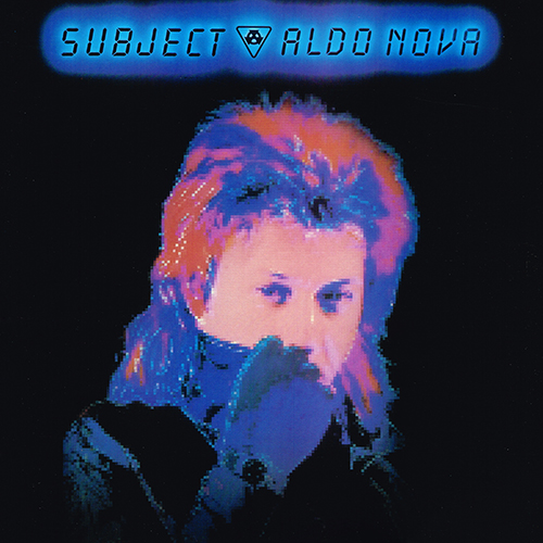 Aldo Nova - Subject.....Aldo Nova [Portrait FR 38721] (October 1983)