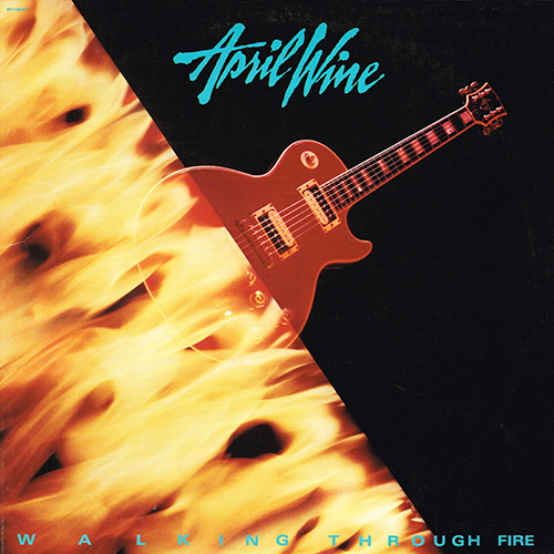 April Wine - Walking Through Fire [Capitol ST-12433] (1985)