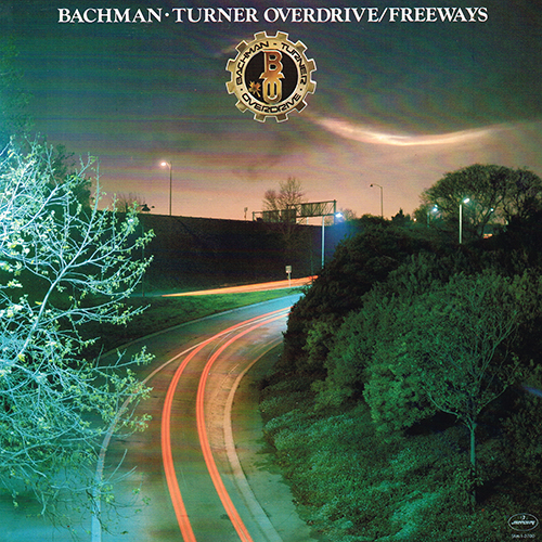 Bachman-Turner Overdrive [BTO] - Freeways [Mercury Records SRM-1-3700] (1977)