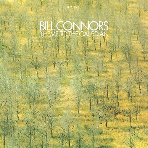 Bill Connors - Theme To The Guardian [ECM Records ECM 1057] (1975)