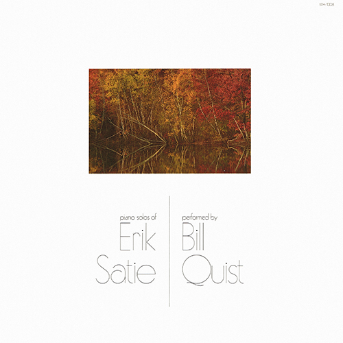Bill Quist - Piano Solos Of Erik Satie [Windham Hill WH-1008] (1979)