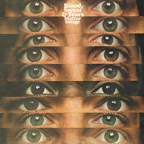 Blood, Sweat & Tears - Mirror Image [Columbia KC 32929] (July 1974)
