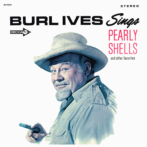 Burl Ives - Burl Ives Sings Pearly Shells And Other Favorites [Decca Records DL 74578] (1964)