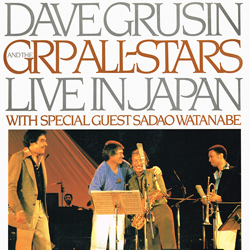 Dave Grusin And GRP All-Stars - Live In Japan [GRP GRP 5506] (1981)