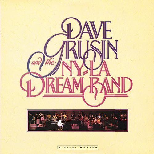 Dave Grusin - Dave Grusin And The N.Y. / L.A. Dream Band [GRP Records GRP-A-1001] (1986)