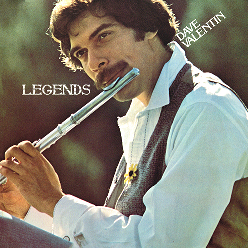 Dave Valentin - Legends [GRP Records 5001] (1978)