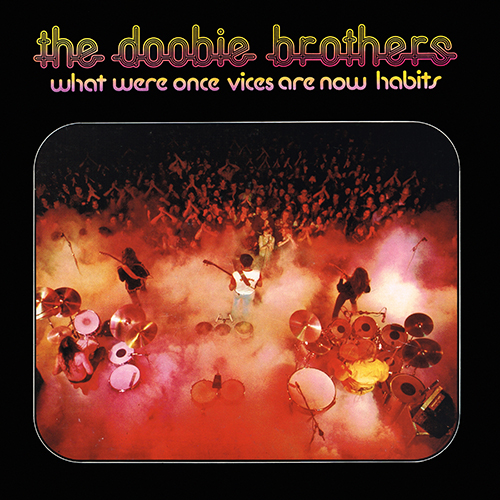 The Doobie Brothers - What Were Once Vices Are Now Habits [Warner Bros Records W 2750] (1974)