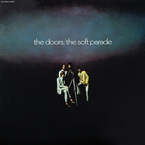The Doors - The Soft Parade [Elektra EKS-75005] (18 July 1969)