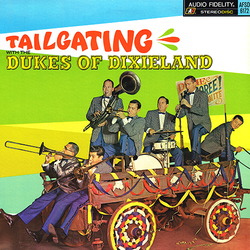 The Dukes Of Dixieland - Tailgating With The Dukes Of Dixieland [Audio Fidelity Records AFSD 6172] (1967)