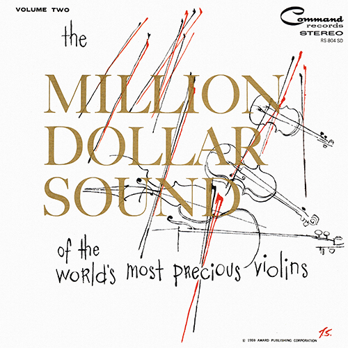 The ''Million Dollar Sound'' Orchestra - The Million Dollar Sound Of The World's Most Precious Violins Volume Two [Command Records RS 804 SD] (1959)