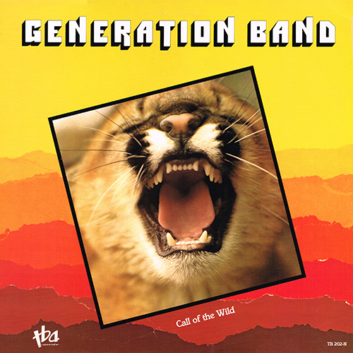 Generation Band - Call Of The Wild [TBA Records  TB-202-N] (1984)